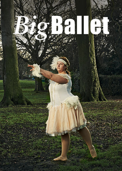 Big Ballet on Netflix AUS/NZ